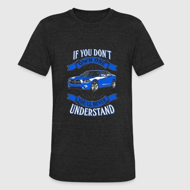 Own one Dodge charger - You'll never understand - Unisex Tri-Blend T-Shirt