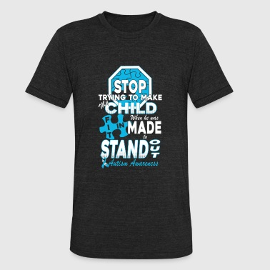 Lanyard Autism Awareness - Stop trying making my child f - Unisex Tri-Blend T-Shirt