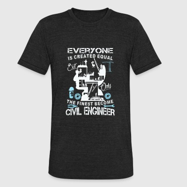 Funny Civil Engineer Civil engineer - The finese become civil enginee - Unisex Tri-Blend T-Shirt