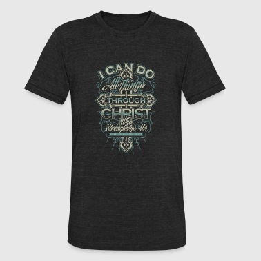Christian - I can do all things through Christ t - Unisex Tri-Blend T-Shirt