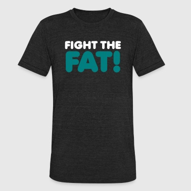 Gays Fat fight the fat! - Unisex Tri-Blend T-Shirt