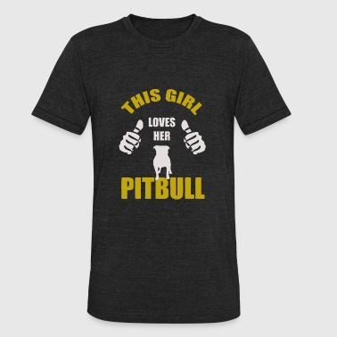 Girl In Love With Her Pitbull This Girl Loves Her Pitbull - Unisex Tri-Blend T-Shirt