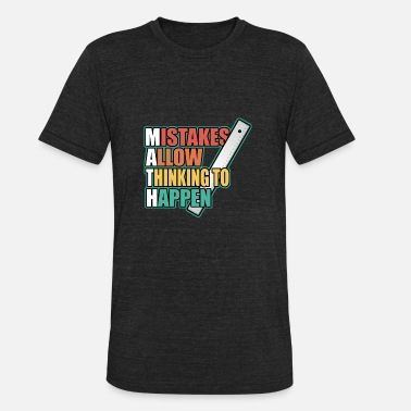 Mistake Clothing Mistakes allow things to happen - Unisex Tri-Blend T-Shirt