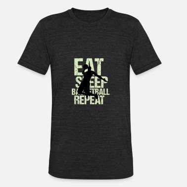 Basketball Lover Eat Sleep Basketball Repeat Basketball Lover - Unisex Tri-Blend T-Shirt