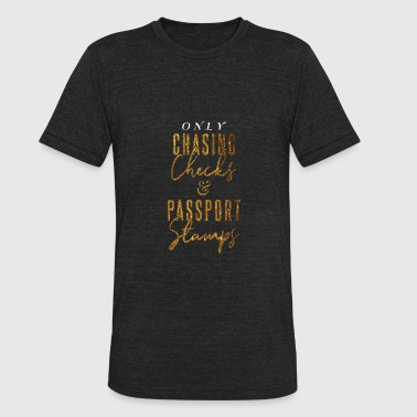 Postage Stamp Chasing Checks and Passport Stamps - Unisex Tri-Blend T-Shirt