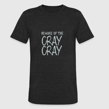 Cray Cray Toddler - Unisex Tri-Blend T-Shirt