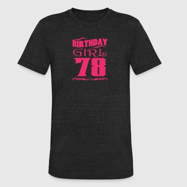 Birthday Girl 78 years old - Unisex Tri-Blend T-Shirt