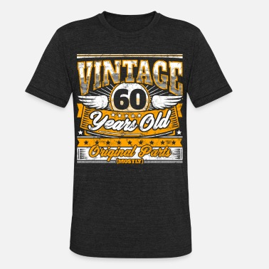 60th Funny 60th Birthday Shirt: Vintage 60 Years Old - Unisex Tri-Blend T-Shirt