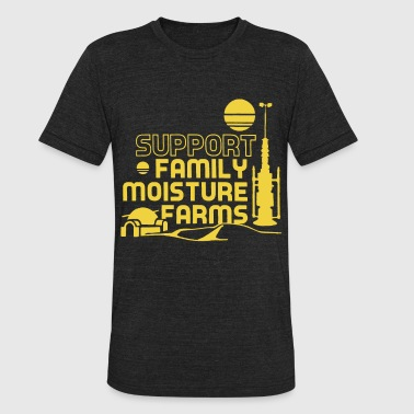 New STAR WARS Parody SUPPORT FAMILY MOISTURE FARMS - Unisex Tri-Blend T-Shirt