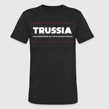 Trussia likd watergate but with stupid people - Unisex Tri-Blend T-Shirt