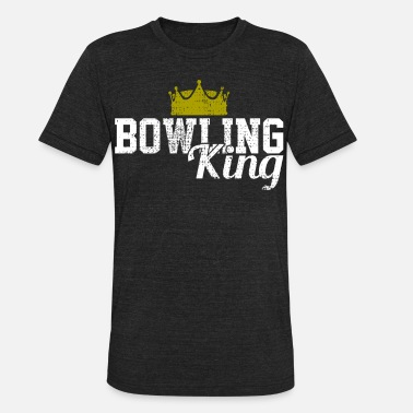 King Of Bowling Bowling King - Unisex Tri-Blend T-Shirt