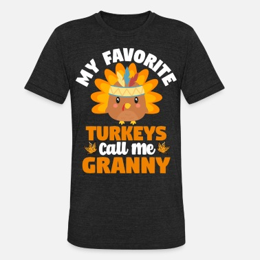 Potatoes My Favorite Turkey Call Me Granny Thanksgiving - Unisex Tri-Blend T-Shirt