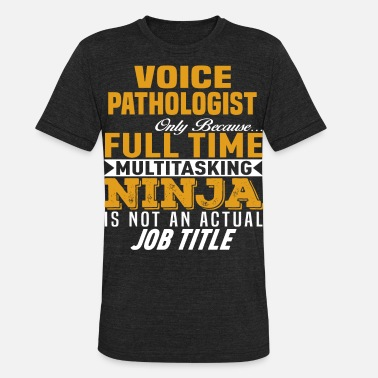 Voice Pathologist - Unisex Tri-Blend T-Shirt
