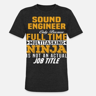 Sound Sound Engineer - Unisex Tri-Blend T-Shirt