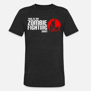 Fighter-jet Quotes THIS IS MY ZOMBIE FIGHTING SHIRT - Unisex Tri-Blend T-Shirt