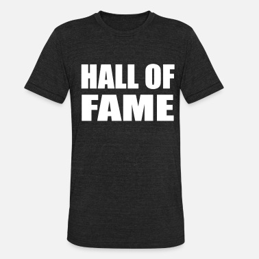 Hall Of Fame HALL OF FAME - Unisex Tri-Blend T-Shirt