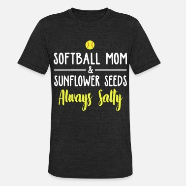 softball mom and sunflower seeds always salty soft - Unisex Tri-Blend T-Shirt