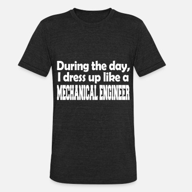Job Employee Mechnical Engineer During the day Job Employee - Unisex Tri-Blend T-Shirt