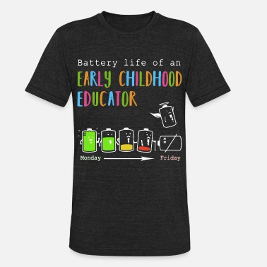 Early battenry life of an early childhood educator bart - Unisex Tri-Blend T-Shirt
