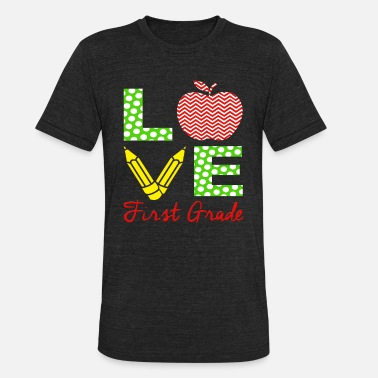 First Graders First Grade Teacher Shirt Love My 1st Graders Gift - Unisex Tri-Blend T-Shirt