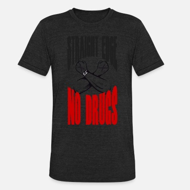 Drug Free Straight Edge no Drugs - Unisex Tri-Blend T-Shirt