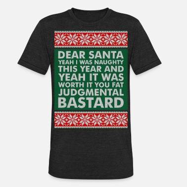 Sweat Year Dear Santa I Was Naughty This Year Christmas Sweat - Unisex Tri-Blend T-Shirt