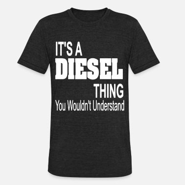 Dodge Truck It s A Diesel Thing Diesel Truck Dodge Ford Chevy - Unisex Tri-Blend T-Shirt