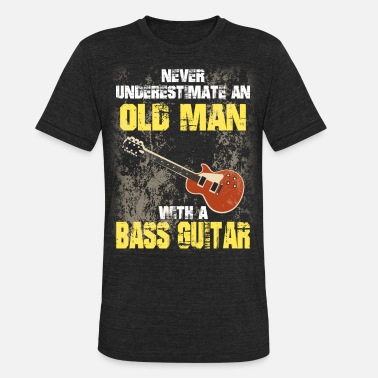 Never Underestimate An Old Man With A Bass Guitar Never Underestimate Old Man With Bass Guitar - Unisex Tri-Blend T-Shirt