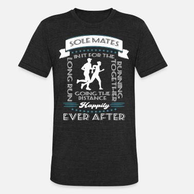 Mate Sole Mates In It For The Long Run T Shirt - Unisex Tri-Blend T-Shirt