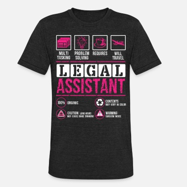 Legal Legal Assistant Shirt - Unisex Tri-Blend T-Shirt