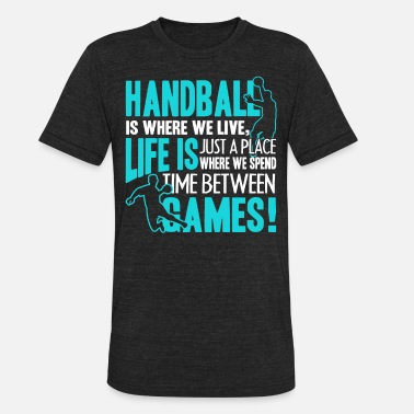 Handball Game Handball Games Shirt - Unisex Tri-Blend T-Shirt