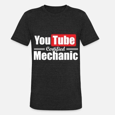79369bf5 Youtube certified mechanic t-shirts - Unisex Tri-Blend T-Shirt