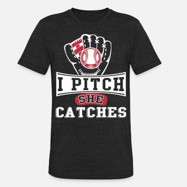 Pitch Catch I Pitch She Catches T Shirt - Unisex Tri-Blend T-Shirt