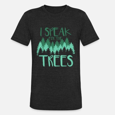 Climatic Protection I speak for the trees gift climate protection save - Unisex Tri-Blend T-Shirt