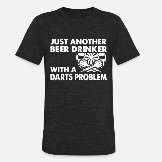 Darts T-Shirts - Beer Drinker With Darts Problem - Unisex Tri-Blend T-Shirt heather black