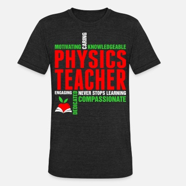 Physical Education Teacher Motivating Caring Knowledgeable Physics Teacher Ts - Unisex Tri-Blend T-Shirt