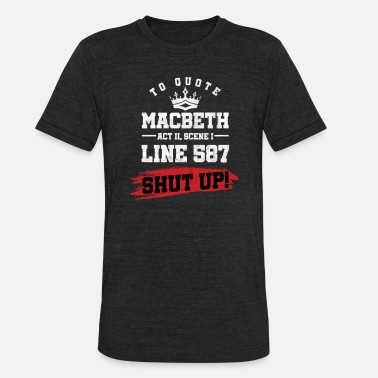 Macbeth To Quote Macbeth - Unisex Tri-Blend T-Shirt