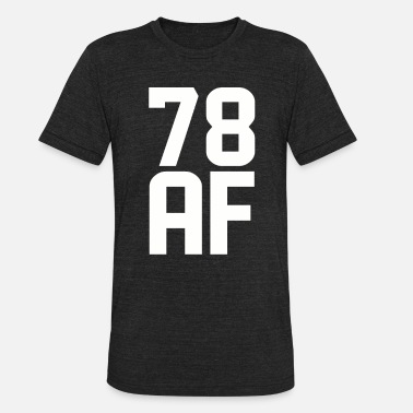 78 Years 78 AF Years Old - Unisex Tri-Blend T-Shirt