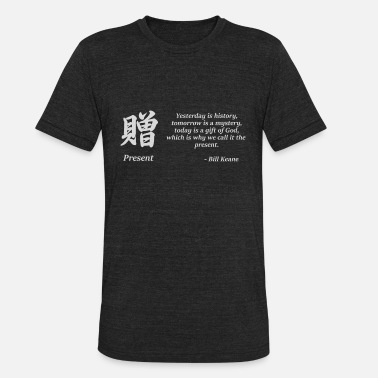Present Quote with Japanese Kanji - Unisex Tri-Blend T-Shirt