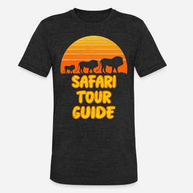 Tour Guide Funny Wild Safari Tour guide - Unisex Tri-Blend T-Shirt