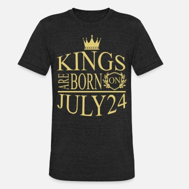 Born On 24 July Kings are born on July 24 - Unisex Tri-Blend T-Shirt