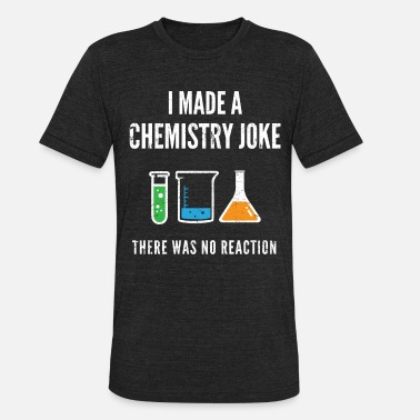 Alchemist Jokes Chemistry Joke - Unisex Tri-Blend T-Shirt