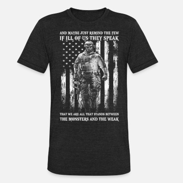 Standing Military Military - Stands between monster and weak - Unisex Tri-Blend T-Shirt