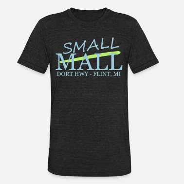 Mall Small Mall - Unisex Tri-Blend T-Shirt