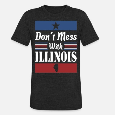 Dont Mess With Dont Mess With Illinois - Unisex Tri-Blend T-Shirt