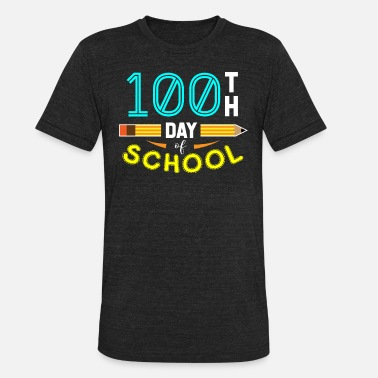 100th Days Of School 100th Day of School - Unisex Tri-Blend T-Shirt