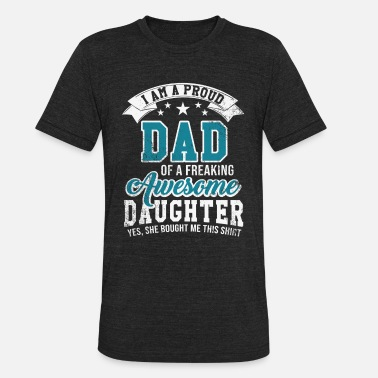 I Am A Proud Dad I am a proud dad - Unisex Tri-Blend T-Shirt