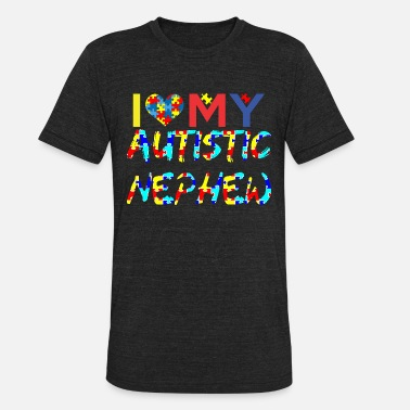 I Love My Nephew I Love My Autistic Nephew Awareness - Unisex Tri-Blend T-Shirt
