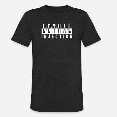 Lethal Lethal Injection - Unisex Tri-Blend T-Shirt