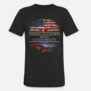d12214e8 American With Cuban Roots American grown with cuban roots - Unisex  Tri-Blend T-